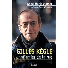 Gilles Kègle: L'infirmier de la rue