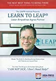 Learn to LEAP: Master the Skills of Building Strong Relationships with Patients and Loved Ones