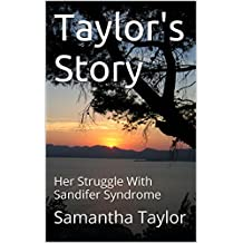 Taylor's Story: Her Struggle With Sandifer Syndrome