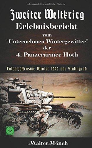 Zweiter Weltkrieg Erlebnisbericht vom Unternehmen Wintergewitter der 4. Panzerarmee Hoth - Entsatzoffensive Winter 1942 vor Stalingrad
