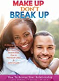 Make Up Don't Break Up - How To Rescue Your Relationship - Love Unraveled No4