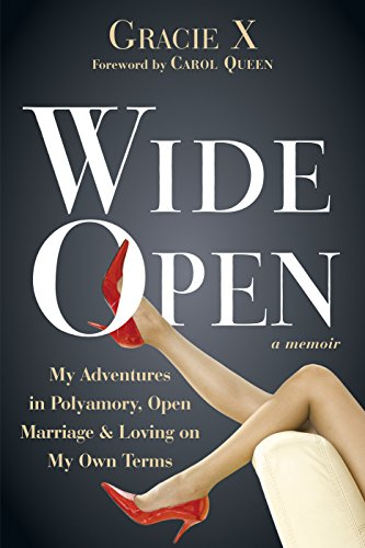 Screwball Salt - Wide Open: My Adventures in Polyamory, Open Marriage, and Loving on My Own Terms
