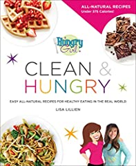 The instant New York Times and USA Today bestseller              Hungry Girl Clean & Hungry: Healthy Recipes for Clean Eating in the Real World       Complete with full-color photos of EVERY recipe, Hungry Girl Clean &...