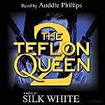 The Teflon Queen, Book 2 | Silk White