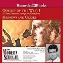 The Modern Scholar: Odyssey of the West I: A Classic Education through the Great Books: Hebrews and Greeks Lecture by Timothy Shutt, Eric H. Cline, Kim J. Hartswick, Peter Meineck, Lawrence H. Schiffman Narrated by  uncredited