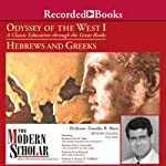 The Modern Scholar: Odyssey of the West I: A Classic Education through the Great Books: Hebrews and Greeks | Prof. Kim J. Hartswick,Prof. Peter Meineck,Prof. Lawrence H. Schiffman,Prof. Timothy Shutt,Prof. Eric H. Cline