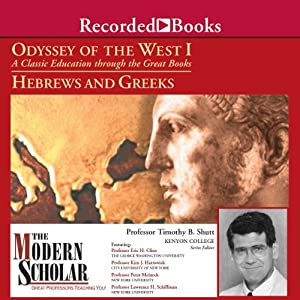 The Modern Scholar: Odyssey of the West I: A Classic Education through the Great Books: Hebrews and Greeks Vortrag