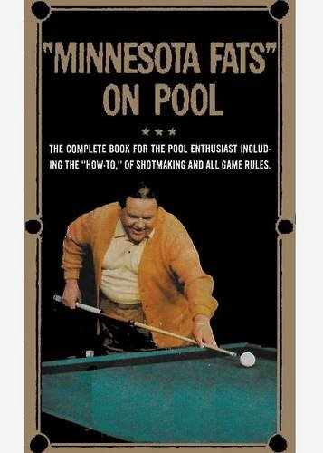 """Minnesota Fats on Pool: The Complete Guide For The Pool Enthusiast Including the """"How-To"""" of Shotmaking and All Game Rules PDF ePub fb2 book"""
