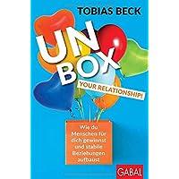 Unbox your Relationship!: Wie du Menschen für dich gewinnst und stabile Beziehungen aufbaust (Dein Erfolg)