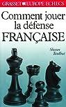 Comment jouer la défense française par Taulbut