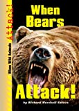 When Bears Attack!, Richard Marshall Gaines, 0766026698