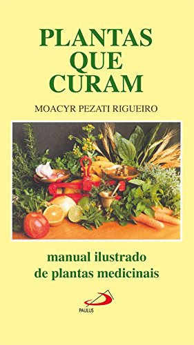 Plantas que Curam: Manual Ilustrado de Plantas Medicinais