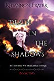 Death In The Shadows (In Darkness We Must Abide Book 2)