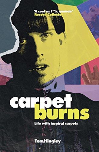 Carpet Burns: Life with Inspiral Carpets