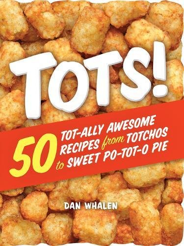 wesome Recipes from Totchos to Sweet Po-tot-o Pie ()