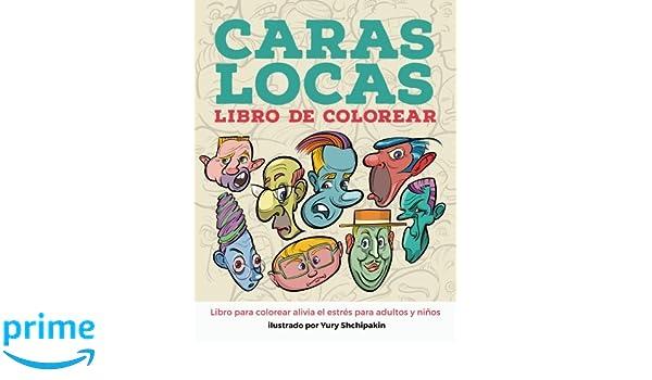 Caras locas libro para colorear: Amazon.es: Yury Shchipakin: Libros