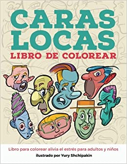 Caras Locas Libro Para Colorear Spanish Edition Yury Shchipakin