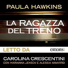 La ragazza del treno Audiobook by Paula Hawkins Narrated by Carolina Crescentini, Marianna Jensen, Alessia Navarro