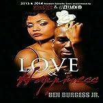Love and Happiness   Ben Burgess Jr.