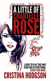 A Little of Chantelle Rose by [Hodgson, Cristina]