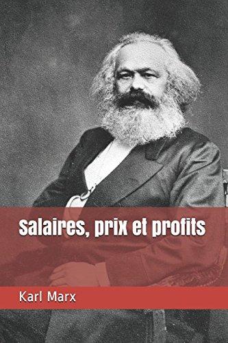 Salaires, prix et profits Broché – 13 avril 2018 Karl Marx Independently published 1980823464 Philosophy / Political