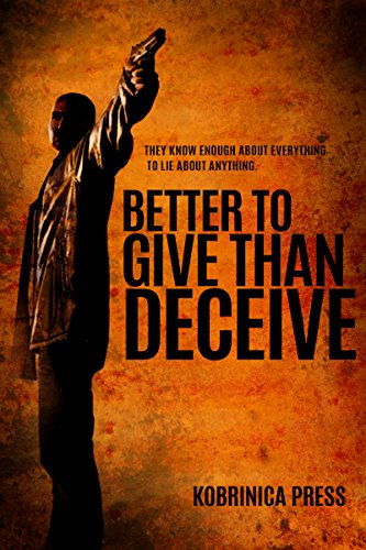 Better To Give Than Deceive by Kobrinica Press