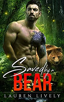 Saved by a Bear  (Legends of Black Salmon Falls Book 2) by [Lively, Lauren]