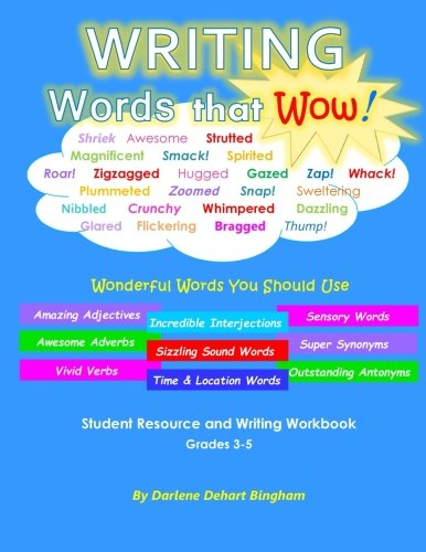 WRITING Words that Wow!: Student Resource and Writing Workbook
