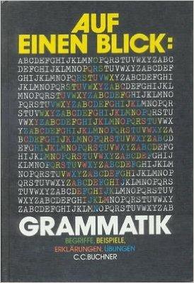Auf einen Blick: Grammatik: Begriffe - Beispiele - Erklärungen - Übungen