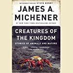 Creatures of the Kingdom: Stories of Animals and Nature | James A. Michener