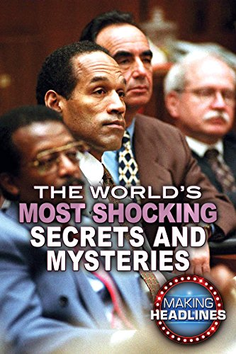 The World's Most Shocking Secrets and Mysteries (Making Headlines) PDF