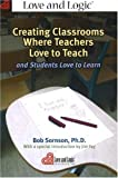 img - for Creating Classrooms Where Teachers Love to Teach and Students Love to Learn book / textbook / text book