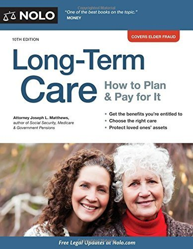 Long-Term Care: How to Plan & Pay for It 10th edition by Matthews Attorney, Joseph (2014) Paperback