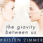 The Gravity Between Us | Kristen Zimmer