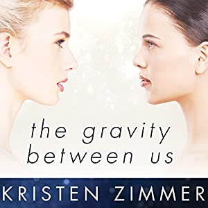 The Gravity Between Us Audiobook