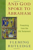 And God Spoke to Abraham, Fleming Rutledge, 0802866069
