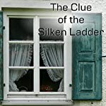 Clue of the Silken Ladder | Mildred A. Wirt