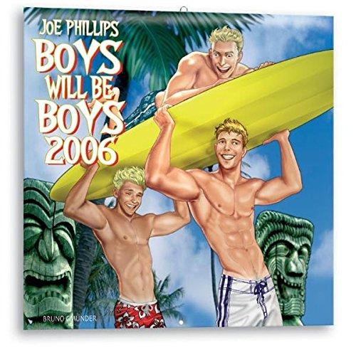 Boys Will Be Boys 2006 Calendar Joe Phillips 9783861878322 Amazon