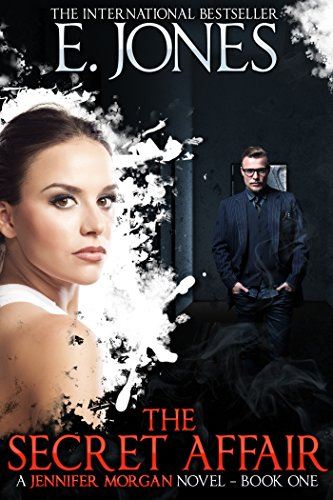 The Secret Affair (A Jennifer Morgan Novel - Book 1) by [Jones, Ethan]