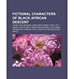 { [ FICTIONAL CHARACTERS OF BLACK AFRICAN DESCENT: UHURA, AFRO SAMURAI, VIXEN, EDDY GORDO, TYROC, TIA DALMA, DOCTOR MIST, ANGELFOOD MCSPADE ] } Source Wikipedia ( AUTHOR ) Jul-06-2011 Paperback