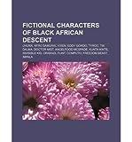 { [ FICTIONAL CHARACTERS OF BLACK AFRICAN DESCENT: UHURA, AFRO SAMURAI, VIXEN, EDDY GORDO, TYROC, TIA DALMA, DOCTOR MIST, ANGELFOOD MCSPADE ] } Source Wikipedia ( AUTHOR ) Jul-06-2011 Paperback