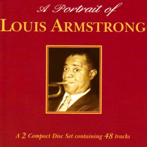 Louis Armstrong - A Portrait Of By Louis Armstrong - Zortam Music