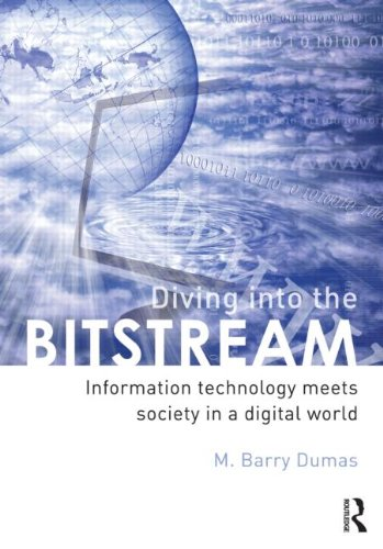 Diving Into the Bitstream: Information Technology Meets Society in a Digital World