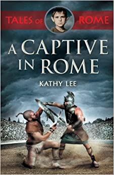 A Captive in Rome (Tales of Rome 1)
