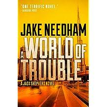A WORLD OF TROUBLE (The Jack Shepherd International Crime Novels Book 3)