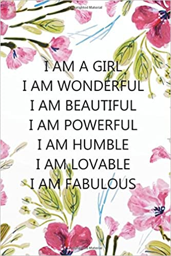I Am A Girl Wonderful Beautiful Powerful Humble Lovable Fabulous Quote Journal For Girls Notebook Composition Book Pages