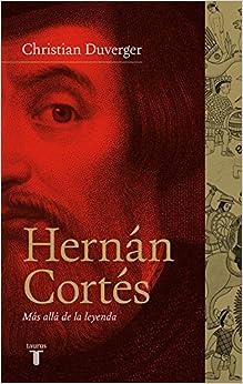 Utorrent No Descargar Hernán Cortés: Más Allá De La Leyenda Buscador De Epub