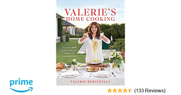 Valeries Home Cooking More Than 100 Delicious Recipes To Share