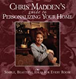 Chris Madden's Guide to Personalizing Your Home, Chris Casson Madden, 0609600834
