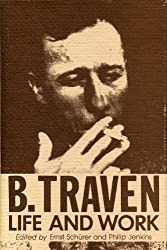 B. Traven: Life and Work